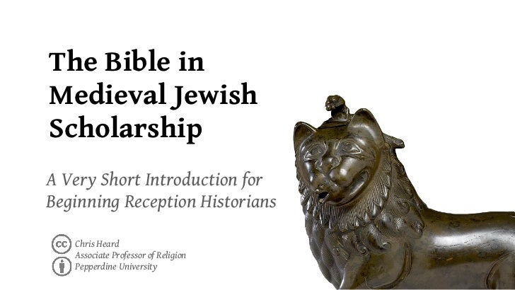 The Bible inMedieval JewishScholarshipA Very Short Introduction forBeginning Reception Historians   Chris Heard   Associat...