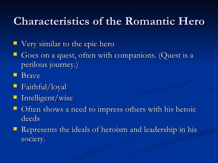 characteristics of an epic hero british literature These heroes have similar attributes, but the evolution from the epic hero to the relationship hero is very visible heroes played out an important role in british literature through the anglo-saxon period and dark ages and set prices and characteristics for most warriors and knights of that time period period.