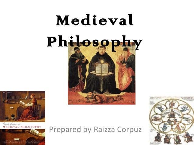 Medieval Philosophy  Prepared by Raizza Corpuz