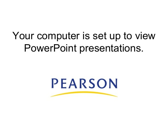 Your computer is set up to view PowerPoint presentations.