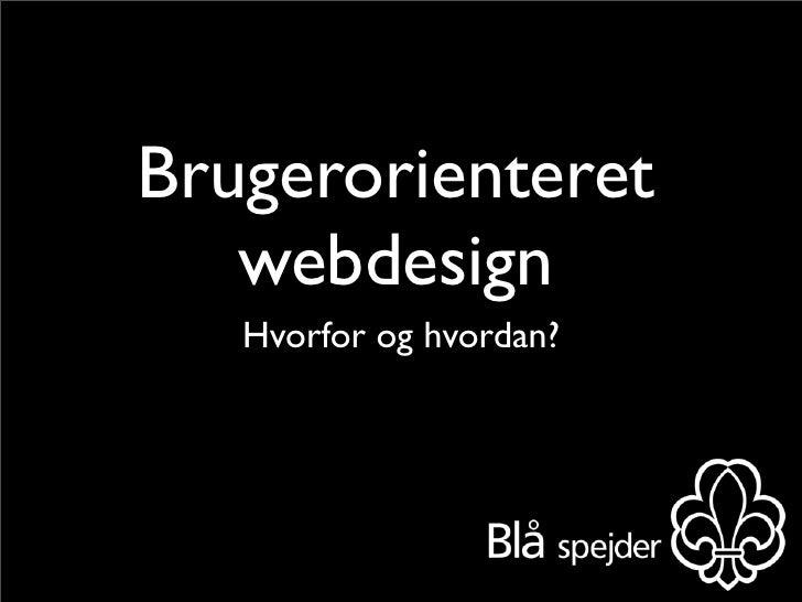 Brugerorienteret    webdesign    Hvorfor og hvordan?