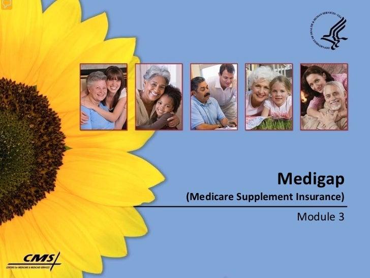Medigap(Medicare Supplement Insurance)                     Module 3