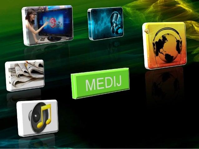 Mediji su kompleksni pojam koji označavasisteme javnog informiranja, koji sluţe zaraspršivanje (diseminaciju) vijesti i au...