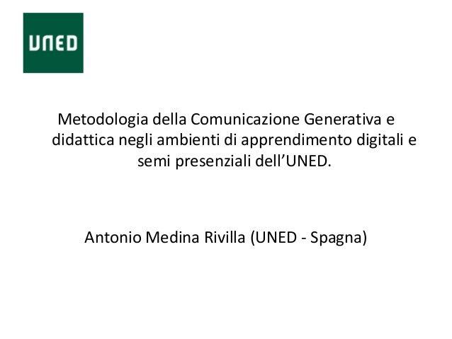 Metodologia della Comunicazione Generativa edidattica negli ambienti di apprendimento digitali esemi presenziali dell'UNED...