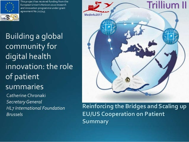 Reinforcing the Bridges and Scaling up EU/US Cooperation on Patient Summary Trillium II This project has received funding ...
