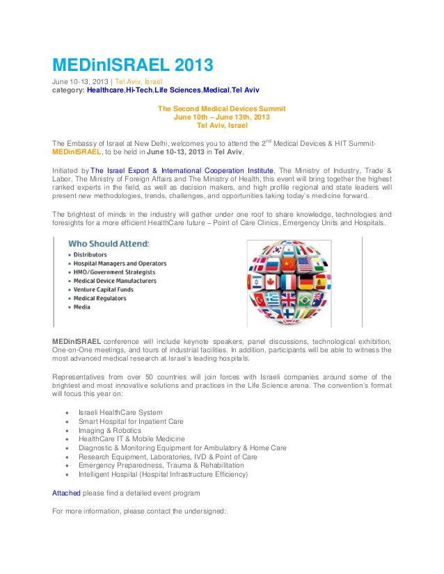MEDinISRAEL 2013June 10-13, 2013 | Tel Aviv, Israelcategory: Healthcare,Hi-Tech,Life Sciences,Medical,Tel AvivThe Second M...