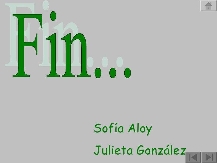 Fin... Sofía Aloy Julieta González