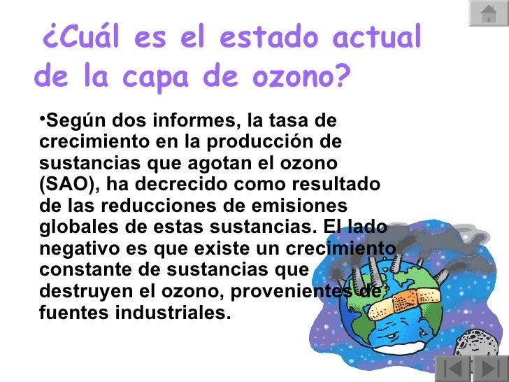 <ul><li>¿Cuál es el estado actual de la capa de ozono?   </li></ul><ul><li>Según dos informes, la tasa de crecimiento en l...