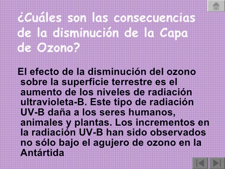 <ul><li>  El efecto de la disminución del ozono sobre la superficie terrestre es el aumento de los niveles de radiación u...