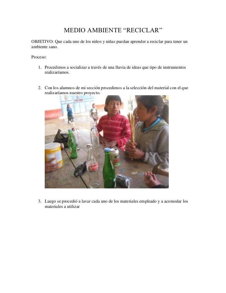 """MEDIO AMBIENTE """"RECICLAR""""OBJETIVO: Que cada uno de los niños y niñas puedan aprender a reciclar para tener unambiente sano..."""
