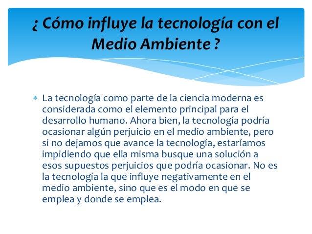  La tecnología como parte de la ciencia moderna es considerada como el elemento principal para el desarrollo humano. Ahor...