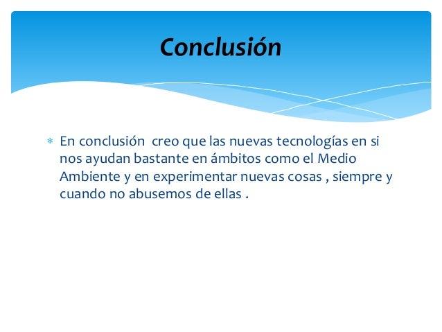  Wikipedia  http://es.slideshare.net/  Rincón del vago  http://eticainformatica.obolog.es/tecnologia-medio- ambiente-6...