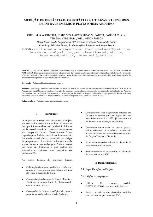 MEDIÇÃO DE DISTÂNCIA DOS OBSTÁCULOS UTILIZANDO SENSORES DE INFRAVERMELHO E PLATAFORMA ARDUINO  CAROLINE A. ALCÂNTARA, FRAN...