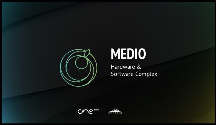 MEDIOHardware &Software Complex