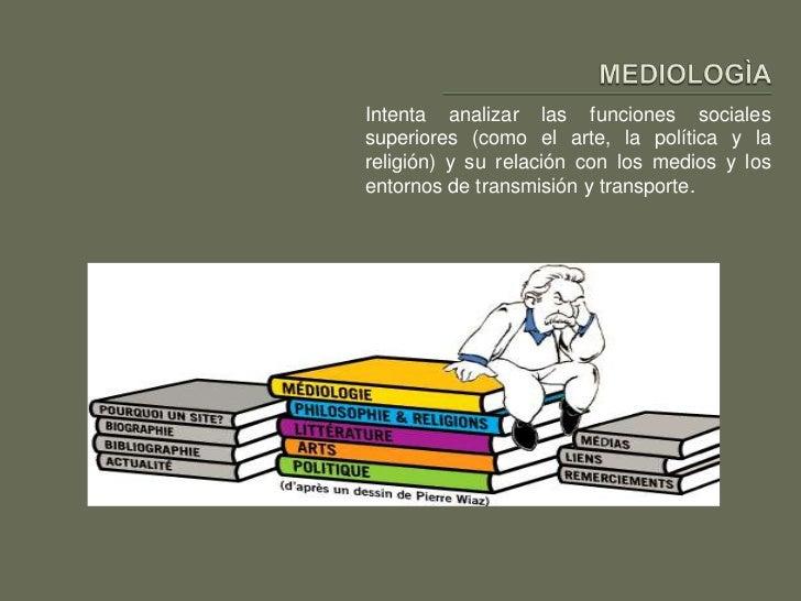 Intenta analizar las funciones socialessuperiores (como el arte, la política y lareligión) y su relación con los medios y ...