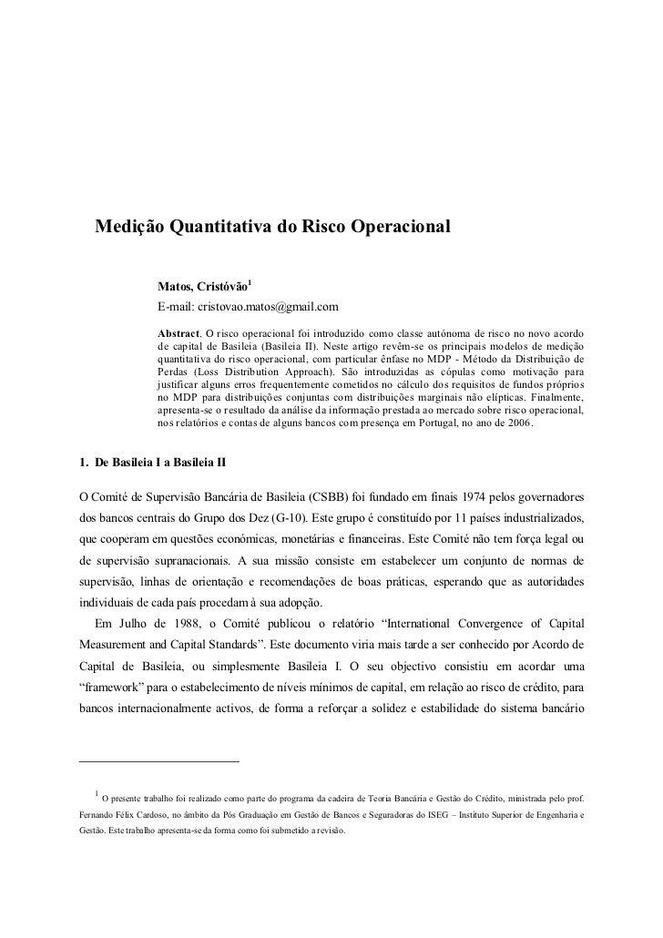 Medição Quantitativa do Risco Operacional                       Matos, Cristóvão1                       E-mail: cristovao....