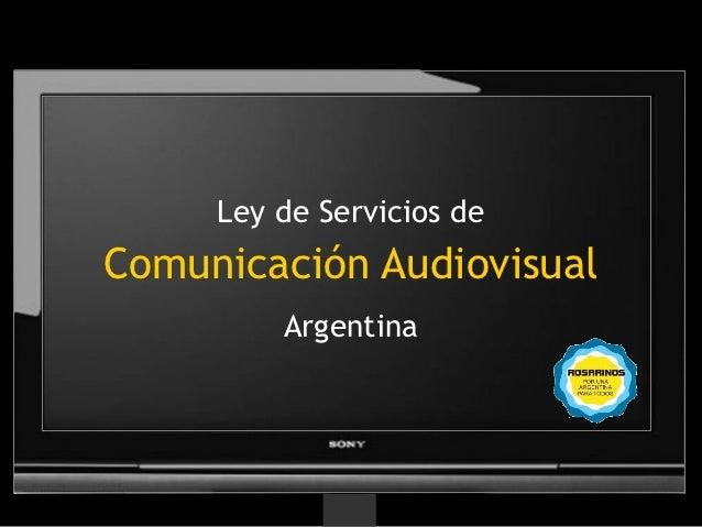 Ley de Servicios deComunicación Audiovisual         Argentina