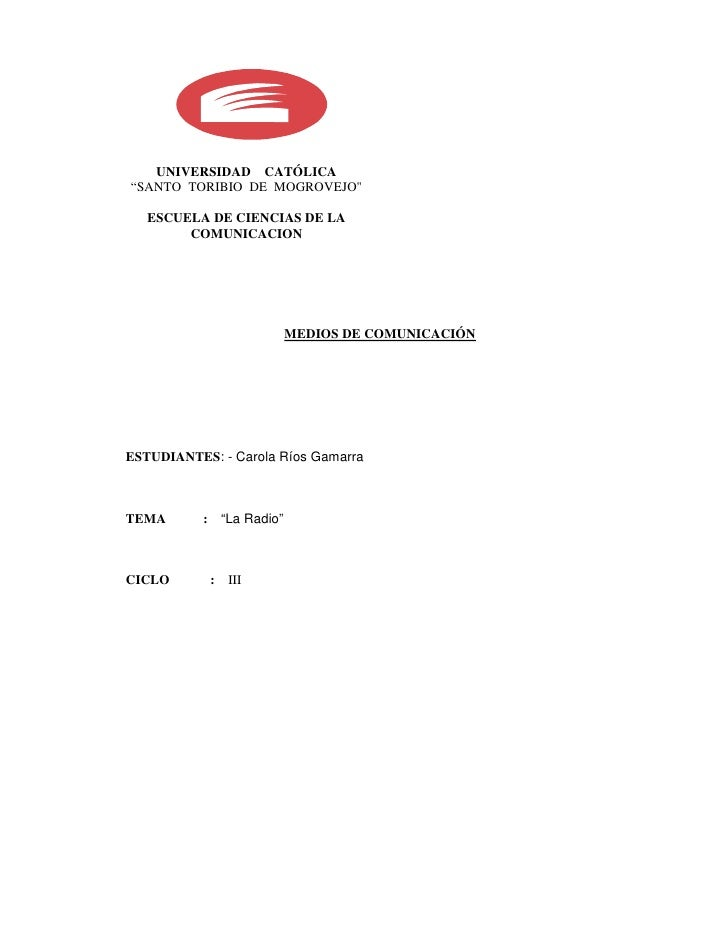 "UNIVERSIDAD CATÓLICA ""SANTO TORIBIO DE MOGROVEJOquot;     ESCUELA DE CIENCIAS DE LA         COMUNICACION                  ..."