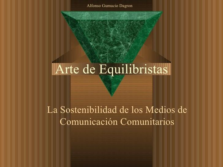 Arte de Equilibristas La Sostenibilidad de los Medios de Comunicación Comunitarios