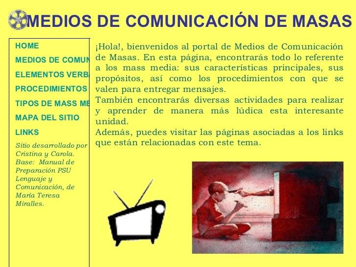 MEDIOS DE COMUNICACIÓN DE MASAS ¡Hola!, bienvenidos al portal de Medios de Comunicación de Masas. En esta página, encontra...