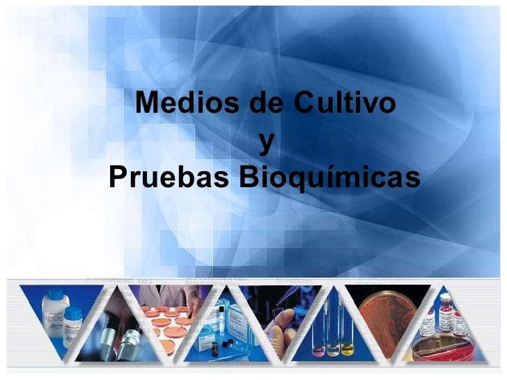 Medios de Cultivo         yPruebas Bioquímicas