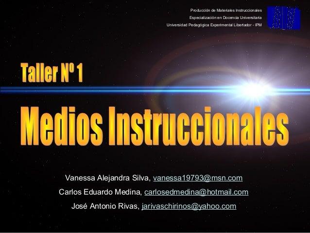 Producción de Materiales Instruccionales Especialización en Docencia Universitaria Universidad Pedagógica Experimental Lib...