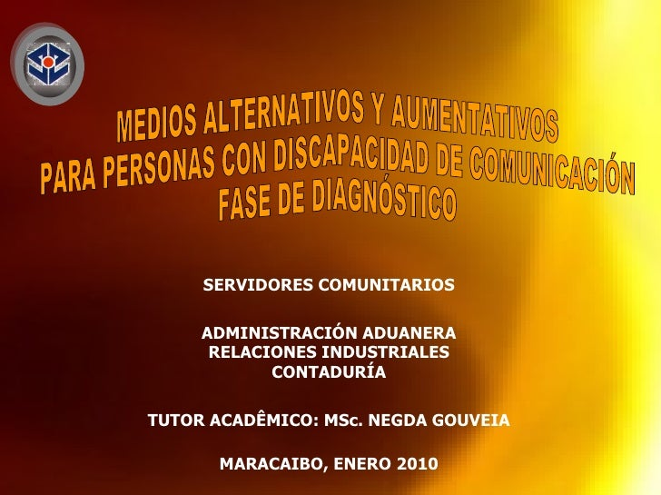 MEDIOS ALTERNATIVOS Y AUMENTATIVOS PARA PERSONAS CON DISCAPACIDAD DE COMUNICACIÓN Fase de Diagnóstico SERVIDORES COMUNITAR...