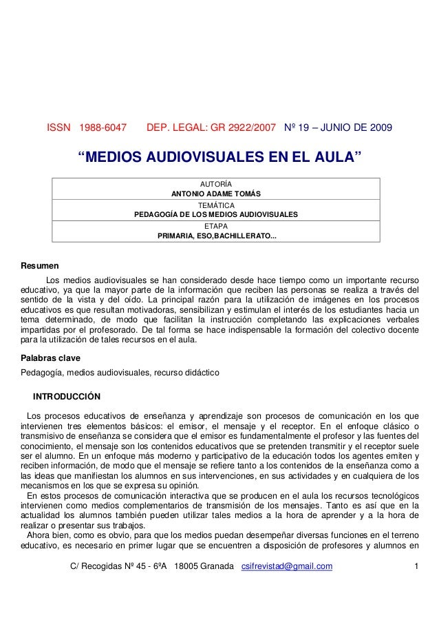 "ISSN 1988-6047            DEP. LEGAL: GR 2922/2007 Nº 19 – JUNIO DE 2009              ""MEDIOS AUDIOVISUALES EN EL AULA""   ..."