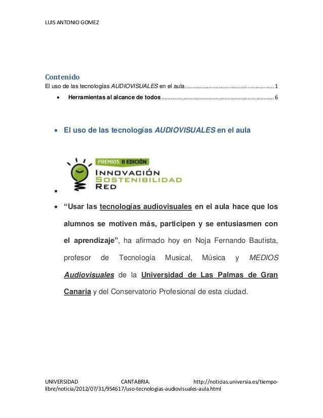 LUIS ANTONIO GOMEZ UNIVERSIDAD CANTABRIA. http://noticias.universia.es/tiempo- libre/noticia/2012/07/31/954617/uso-tecnolo...