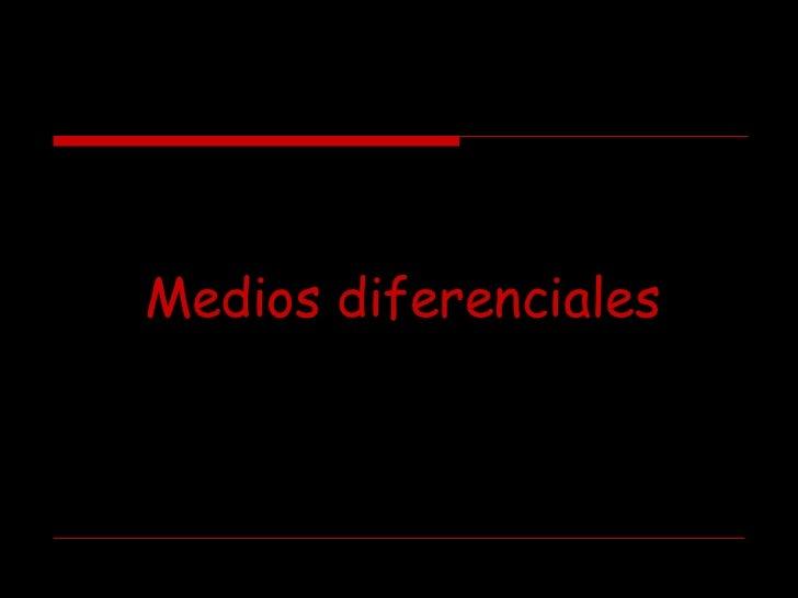 Medios diferenciales