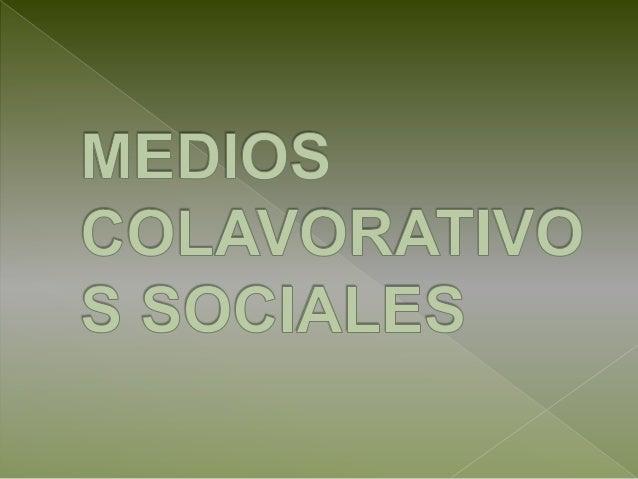 Medios  explicación  Tipos  Blogs  Wikis  Redes Sociales  Foros  Comunid ades
