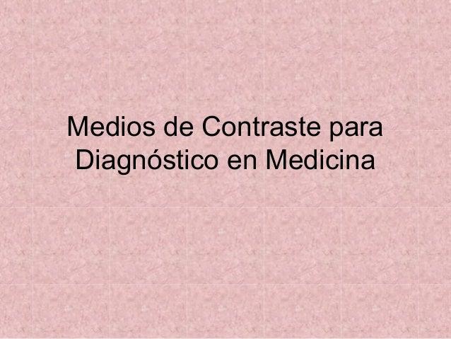 Medios de Contraste paraDiagnóstico en Medicina