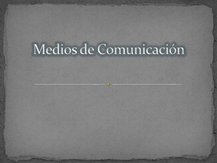 Medios de Comunicación<br />