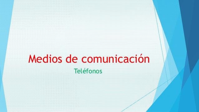 Medios de comunicación Teléfonos