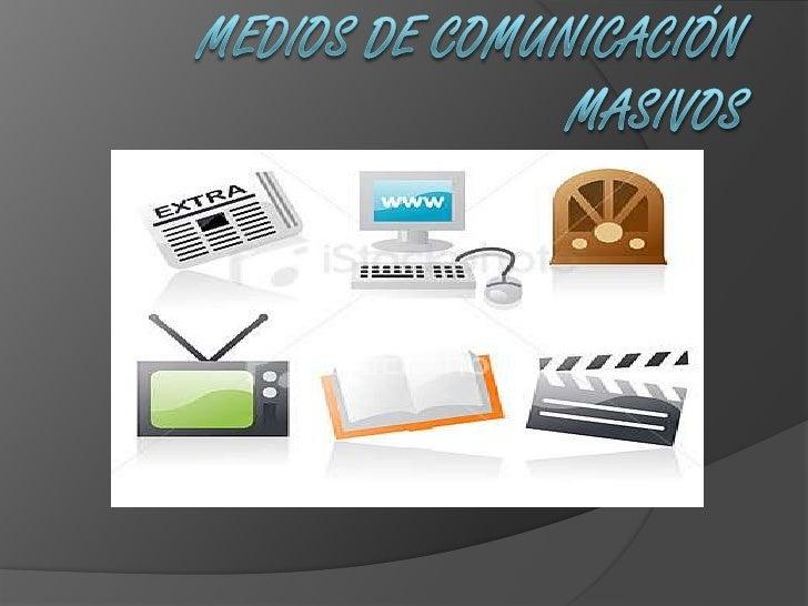 Medios de comunicación masivos<br />