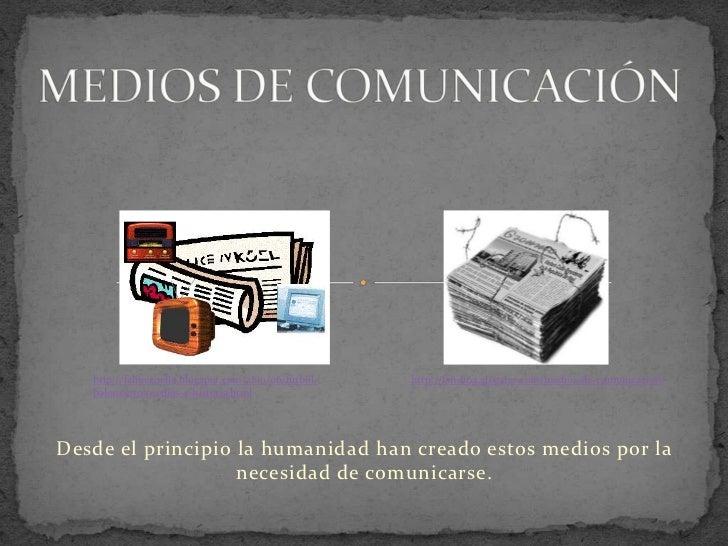 MEDIOS DE COMUNICACIÓN<br />http://felipecoello.blogspot.com/2010/06/futbol-baloncesto-medios-e-historia.html<br />http://...