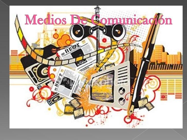 Medios De Comunicación <br />