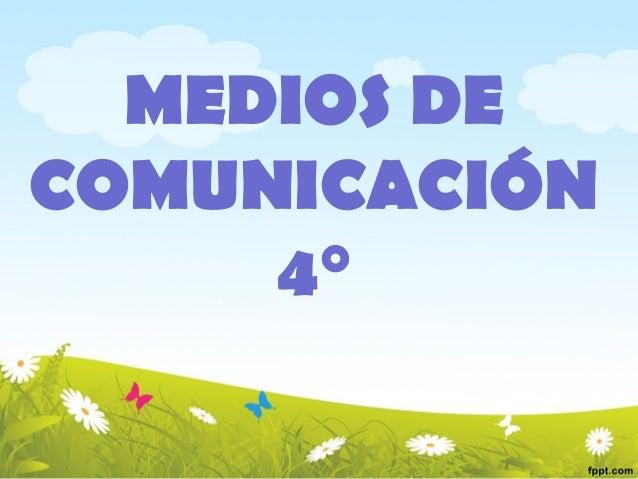 MEDIOS DE COMUNICACIÓN 4°