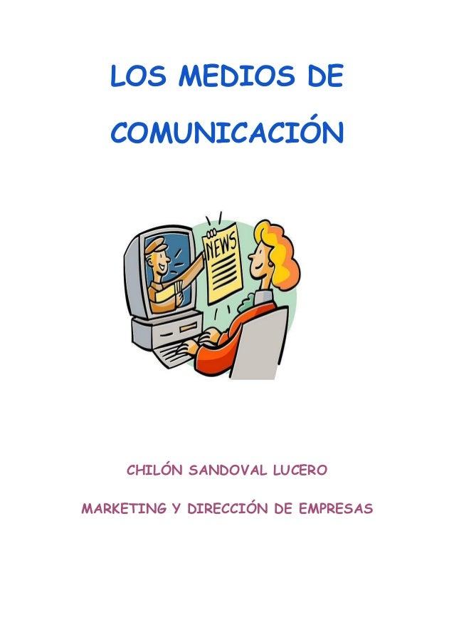 LOS MEDIOS DE COMUNICACIÓN CHILÓN SANDOVAL LUCERO MARKETING Y DIRECCIÓN DE EMPRESAS