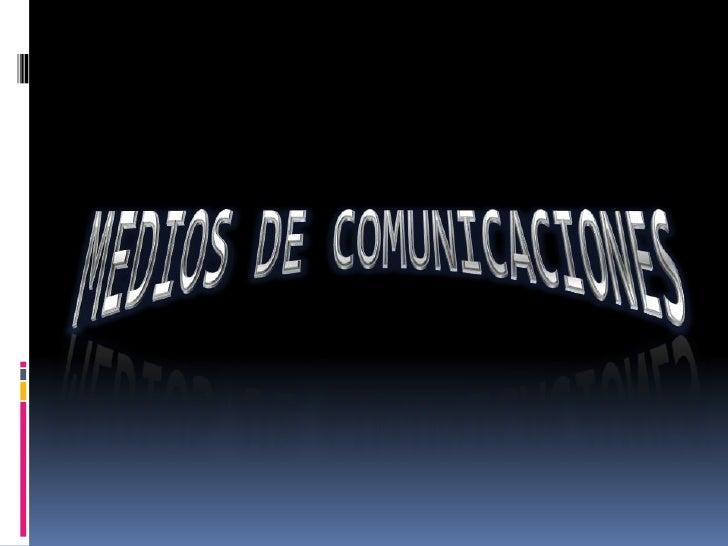 MEDIOS DE COMUNICACIONES<br />