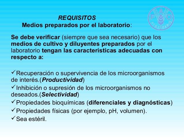 REQUISITOS  Medios preparados por el laboratorio:  Se debe verificar (siempre que sea necesario) que los  medios de cultiv...
