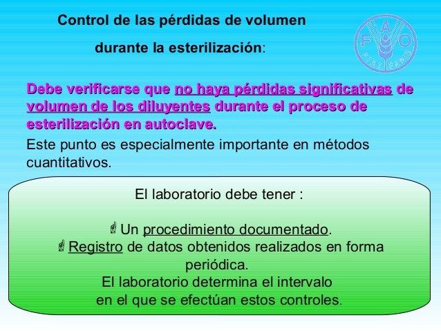 Control de las pérdidas de volumen  durante la esterilización:  Debe vveerriiffiiccaarrssee qquuee nnoo hhaayyaa ppéérrddi...