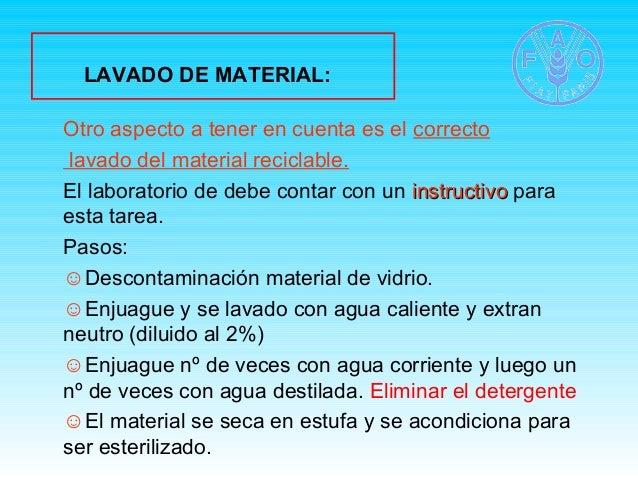 LAVADO DE MATERIAL:  Otro aspecto a tener en cuenta es el correcto  lavado del material reciclable.  El laboratorio de deb...