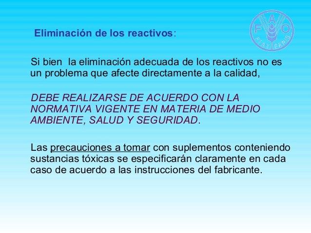 Eliminación de los reactivos:  Si bien la eliminación adecuada de los reactivos no es  un problema que afecte directamente...