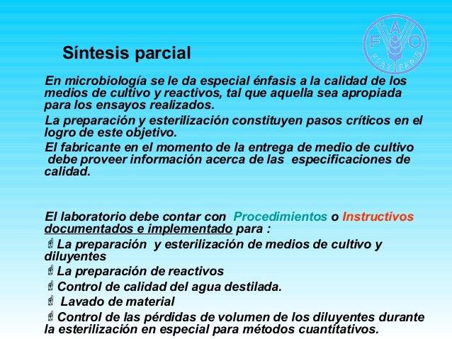 Síntesis parcial  En microbiología se le da especial énfasis a la calidad de los  medios de cultivo y reactivos, tal que a...