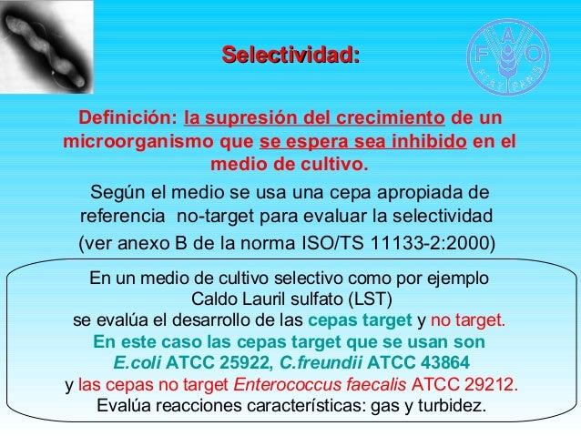 SSeelleeccttiivviiddaadd::  Definición: la supresión del crecimiento de un  microorganismo que se espera sea inhibido en e...