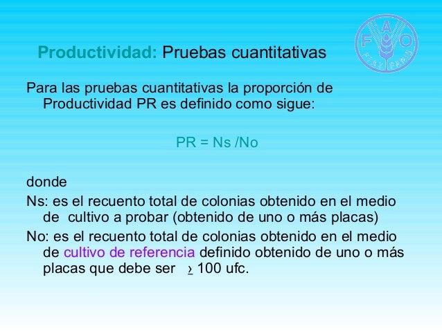 Productividad: Pruebas cuantitativas  Para las pruebas cuantitativas la proporción de  Productividad PR es definido como s...