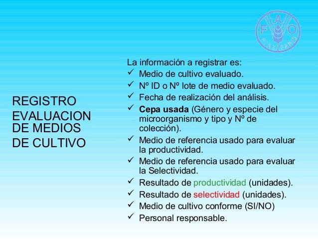 REGISTRO  EVALUACION  DE MEDIOS  DE CULTIVO  La información a registrar es:   Medio de cultivo evaluado.   Nº ID o Nº lo...