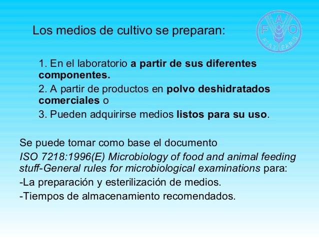 Los medios de cultivo se preparan:  1. En el laboratorio a partir de sus diferentes  componentes.  2. A partir de producto...