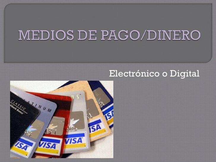 Electrónico o Digital